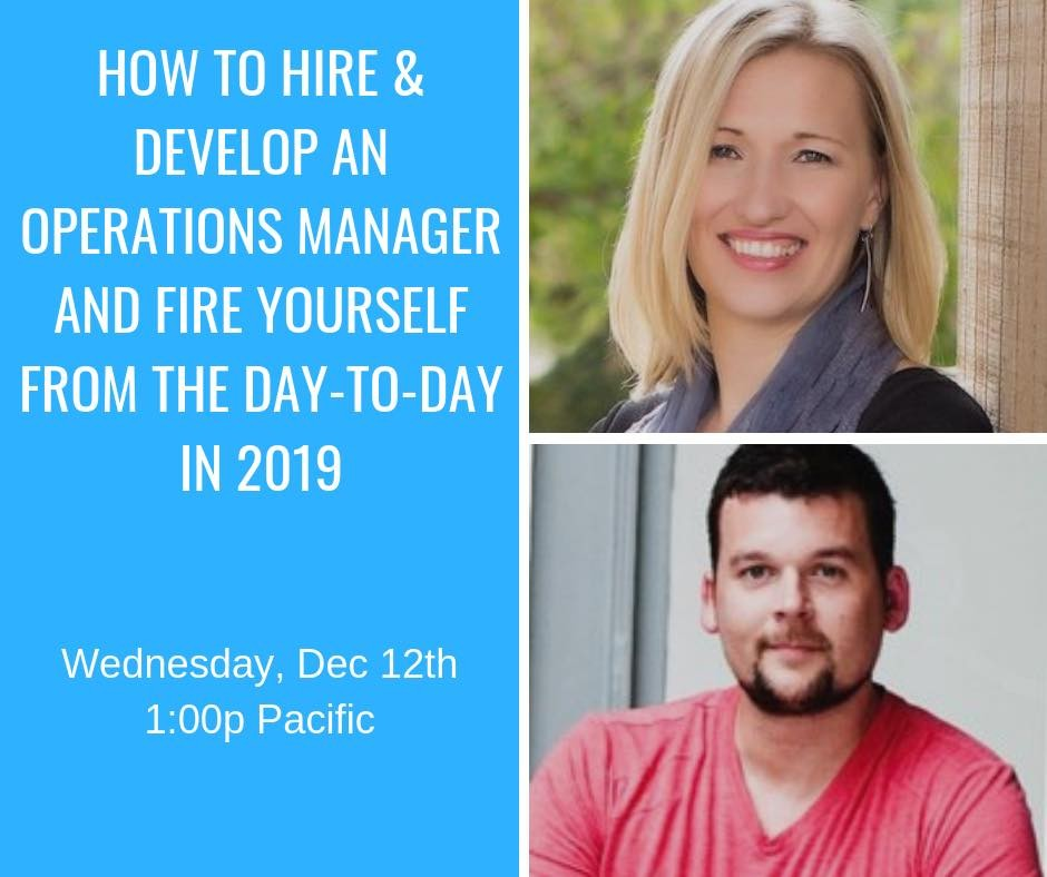 How To Hire And Develop An Operations Manager And Remove Yourself From The Day-To-Day