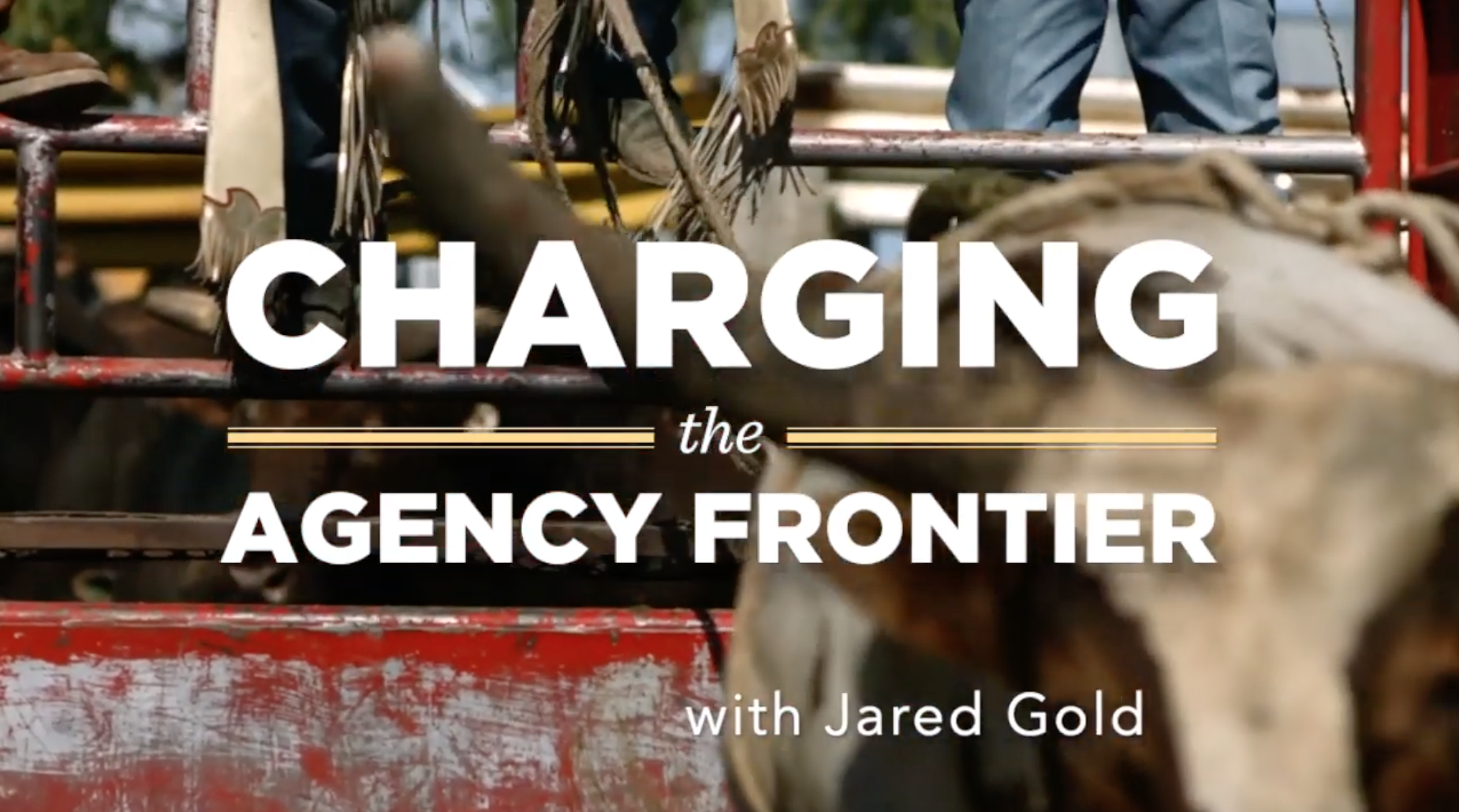 Charging the Agency Frontier with Jared Gold